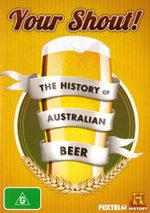 Your Shout!: The History of Australian Beer (History)