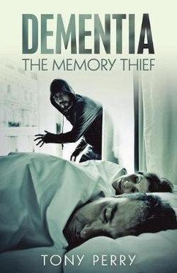 Dementia the Memory Thief