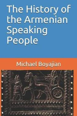 The History of the Armenian Speaking People