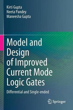 Model and Design of Improved Current Mode Logic Gates