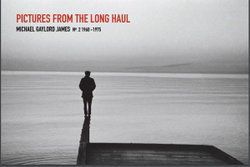 Michael Gaylord James' Pictures from the Long Haul No. 2 1960-1975
