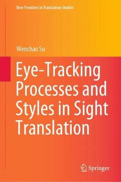 Eye Tracking Processes and Styles in Sight Translation