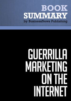 Summary: Guerrilla Marketing On The Internet - Jay Conrad Levinson and Charles Rubin