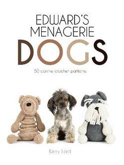 Edward's Menagerie: Dogs - 50 Canine Crochet Patterns