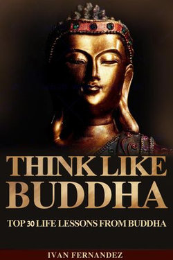 Think Like Buddha: Top 30 Life Lessons from Buddha