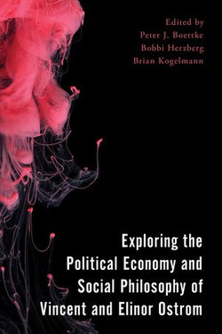 Exploring the Political Economy and Social Philosophy of Vincent and Elinor Ostrom