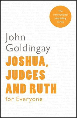 Joshua, Judges and Ruth for Everyone