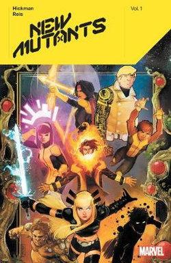 New Mutants by Jonathan Hickman Vol. 1