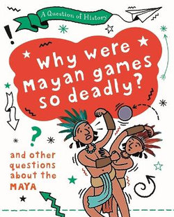 A Question of History: the Maya