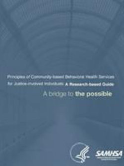 Principles of Community-Based Behavioral Health Services for Justice-involved Individuals