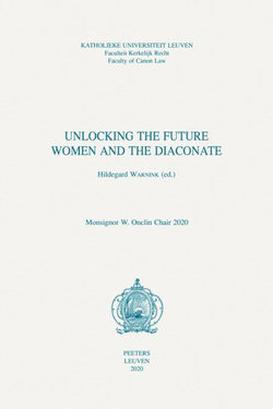 Unlocking the Future: Women and the Diaconate