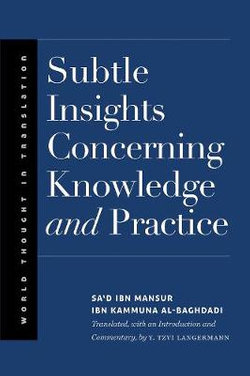 Subtle Insights Concerning Knowledge and Practice