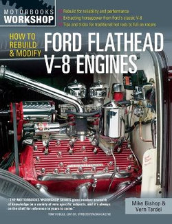 How to Rebuild & Modify Ford Flathead V-8 Engines