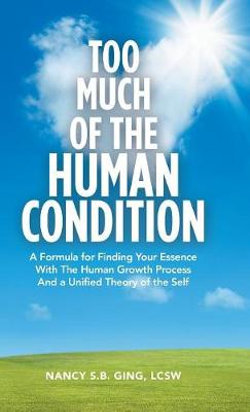 Too Much of the Human Condition