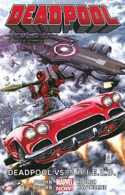 Deadpool Volume 4: Deadpool Vs. S.h.i.e.l.d. (marvel Now)