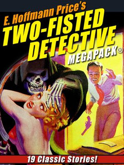 E. Hoffmann Price's Two-Fisted Detectives MEGAPACK®