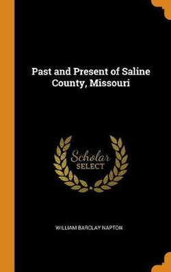 Past and Present of Saline County, Missouri