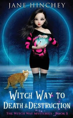 Witch Way to Death and Destruction
