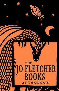 The Jo Fletcher Books Anthology