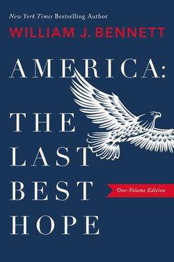 America: The Last Best Hope (One-Volume Edition)