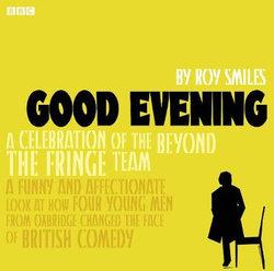 "Good Evening Behind ""Beyond The Fringe"""