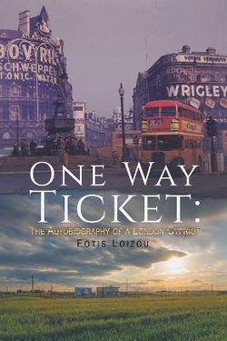 One Way Ticket: The Autobiography of a London Cypriot