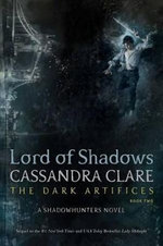 Lord of Shadows  (The Dark Artifices)