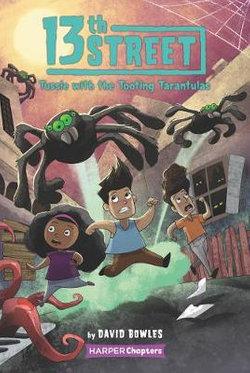 13th Street #5: Tussle with the Tooting Tarantulas