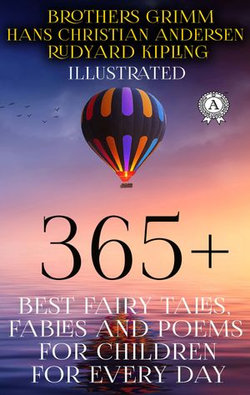 365+ Best Fairy Tales, Fables and Poems for Children for Every Day (Illustrated)