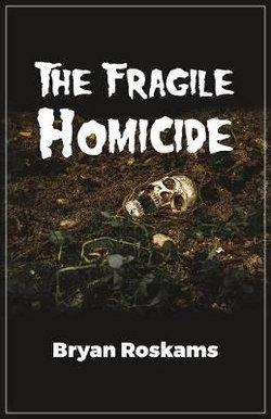 The Fragile Homicide