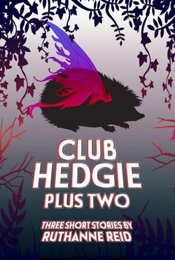 Club Hedgie (and Other Stories)