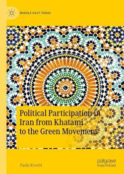 Political Participation in Iran from Khatami to the Green Movement