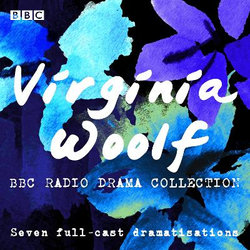The Virginia Woolf BBC Radio Drama Collection