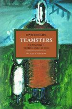 Revolutionary Teamsters: The Minneapolis Teamsters Strike Of 1934