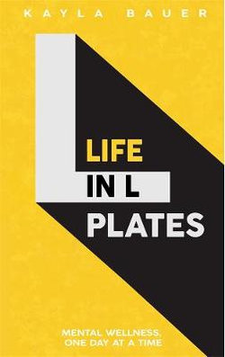 Life in L Plates: Mental Wellness, One Day at a Time