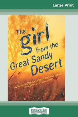 The Girl from the Great Sandy Desert (16pt Large Print Edition)