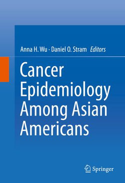 Cancer Epidemiology Among Asian Americans