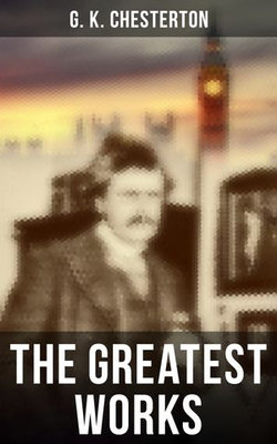 The Greatest Works of G. K. Chesterton