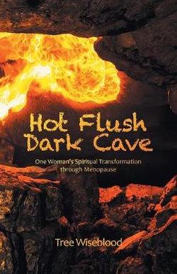 Hot Flush Dark Cave