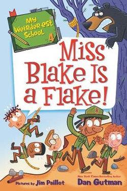 My Weirder-est School : Miss Blake is a Flake!