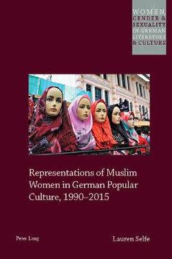 Representations of Muslim Women in German Popular Culture, 1990-2015