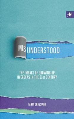 Misunderstood: The Impact of Growing Up Overseas in the 21st Century 2016
