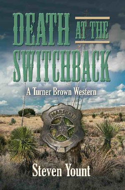 DEATH AT THE SWITCHBACK: A Turner Brown Western