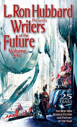 L. Ron Hubbard Presents Writers of the Future Volume 25