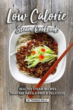 Low Calorie Steam Cookbook