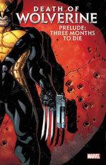 Death of Wolverine Prelude: Three Months to Die