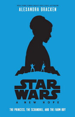 A New Hope: The Princess, The Scoundrel and the Farm Boy