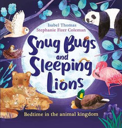 Snug Bugs and Sleeping Lions