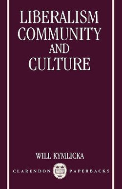 Liberalism, Community and Culture