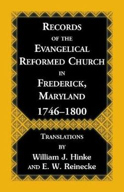 Records of the Evangelical Reformed Church in Frederick, Maryland, 1746-1800